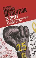 Making Revolution in Egypt: The April...