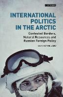 International Politics in the Arctic:...