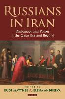 Russians in Iran: Diplomacy and Power...