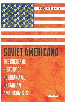 Soviet Americana: The Cultural ...