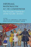 Informal Nationalism After Communism:...