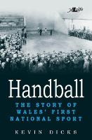 Handball - the Story of Wales' First...
