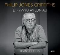 Philip Jones Griffiths - Ei Fywyd a'i...