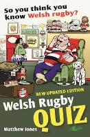 So You Think You Know Welsh Rugby? -...