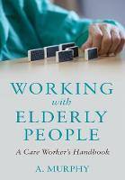 Working with Elderly People: A Care...