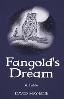 Fangold's Dream: A Fable
