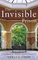 The Invisible Prison: A Handbook for...