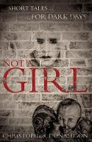 Not a Girl: Short Tales for Dark Days