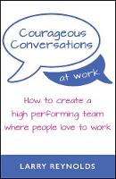 Courageous Conversations at Work: How...