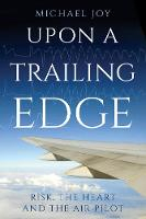 Upon A Trailing Edge: Risk, the Heart...
