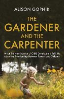 The Gardener and the Carpenter: What...