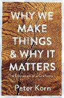 Why We Make Things and Why it ...