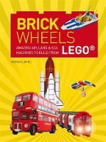 Brick Wheels: Amazing Air, Land & Sea...