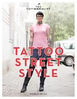 The Tattoorialist: Tattoo Street Styl