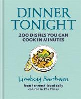 Dinner Tonight: 200 Dishes You Can...