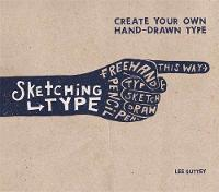 Sketching Type: Create Your Own...