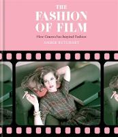 The Fashion of Film: How Cinema Has...