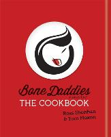 Bone Daddies: The Cookbook