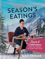 Gizzi's Season's Eatings: Feasts and...