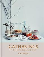 Gatherings: Recipes for Feasts Great...