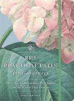 RHS Practical Latin for Gardeners:...