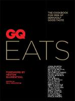 GQ Eats: The Cookbook for Men of...