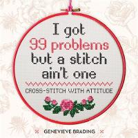 I Got 99 Problems but a Stitch Ain't...