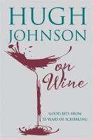 Hugh Johnson on Wine: Good Bits from...