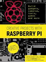 Creative Projects with Raspberry Pi:...