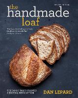 The Handmade Loaf: The book that...