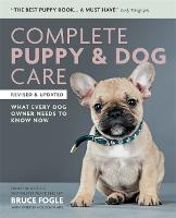 Complete Puppy & Dog Care: What every...