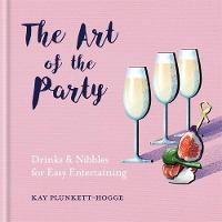 The Art of the Party: Drinks & ...