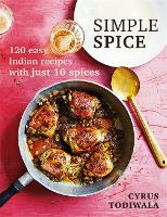 Mr Todiwala's Spice Box: 120 easy...