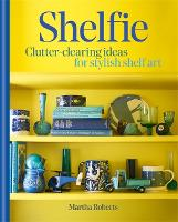 Shelfie: Clutter-clearing ideas for...