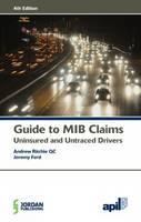APIL Guide to MIB Claims (Uninsured...