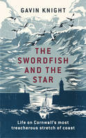 The Swordfish and the Star: Life on...