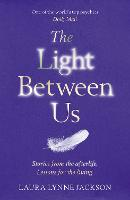 The Light Between Us: Lessons from...