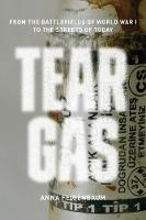 Tear Gas: From the Battlefields of ...