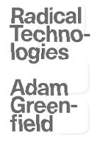 Radical Technologies: The Design of...