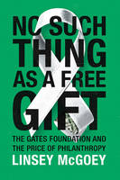 No Such Thing as a Free Gift: The...