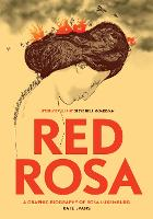 Red Rosa: A Graphic Biography of Rosa...