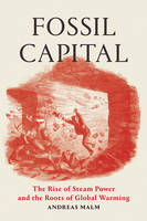 Fossil Capital: The Rise of...