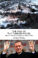 The Fall of the Turkish Model: How ...
