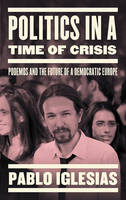 Politics in a Time of Crisis: Podemos...