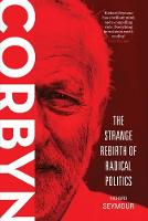 Corbyn: The Strange Rebirth of ...