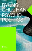 Psychopolitics: Neoliberalism and New...