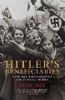Hitler's Beneficiaries: Plunder,...