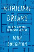 Municipal Dreams: The Rise and Fall ...