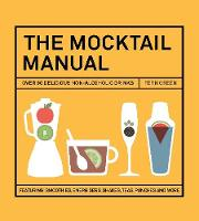 The Mocktail Manual: Smoothies,...