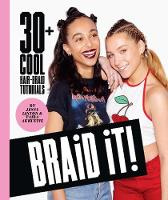 Braid it!: 30 Cool and Easy ...